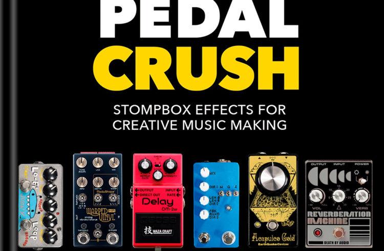 Pedal Crush : L'ouvrage ultime sur les pédales d'effet